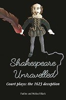 Shakespeare Unravelled: Court Plays: The 1623 Deception (Paperback)