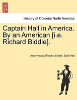 Captain Hall in America. by an American [I.E. Richard Biddle]. (Paperback)