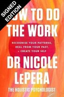 How To Do The Work: Recognise Your Patterns, Heal from Your Past, and Create Your Self: Signed Edition (Paperback)