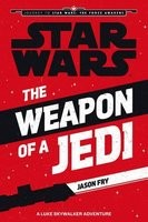 Star Wars: The Force Awakens: The Weapon of a Jedi