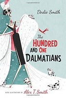 The Hundred and One Dalmatians: with illustrations by Alex T Smith (Hardback)