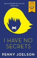I Have No Secrets: A World Book Day Title 2018 (Paperback)