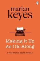 Making It Up As I Go Along (Paperback)