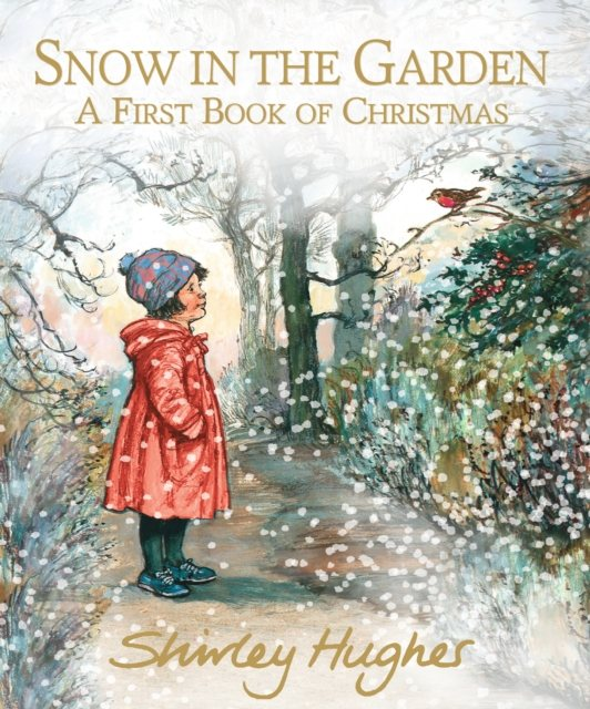 Snow in the Garden: A First Book of Christmas