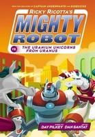 Ricky Ricotta's Mighty Robot vs The Uranium Unicorns from Uranus - Ricky Ricotta 7 (Paperback)