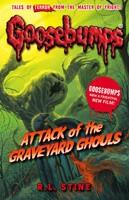 Attack Of The Graveyard Ghouls - Goosebumps (Paperback)