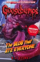 The Blob That Ate Everyone - Goosebumps (Paperback)