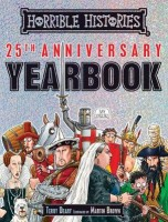 Horrible Histories 25th Anniversary Yearbook - Horrible Histories (Hardback)