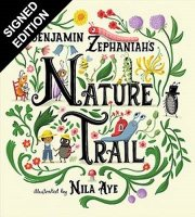 Nature Trail: A joyful rhyming celebration of the natural wonders on our doorstep: Signed Bookplate Edition (Hardback)