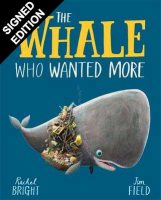 The Whale Who Wanted More: Bookplates Signed by Rachel Bright (Hardback)