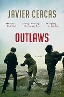 Outlaws: SHORTLISTED FOR THE INTERNATIONAL DUBLIN LITERARY AWARD 2016 (Paperback)