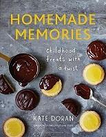 Homemade Memories: Childhood Treats With A Twist (Hardback)