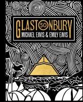 Glastonbury 50: The Official Story of Glastonbury Festival (Hardback)