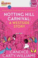 Notting Hill Carnival (Quick Reads): A West Side Story (Paperback)