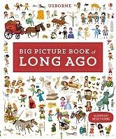 Big Picture Book Long Ago - Big Picture Books (Hardback)