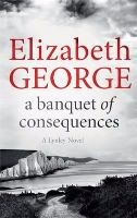 A Banquet of Consequences: An Inspector Lynley Novel: 16 - Inspector Lynley (Paperback)