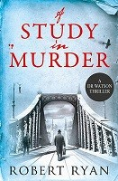 A Study in Murder: A Doctor Watson Thriller (Paperback)