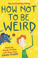 How Not to Be Weird (Paperback)