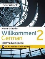 Willkommen! 2 German Intermediate course: Coursebook (Paperback)