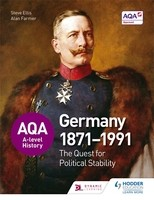 AQA A-level History: The Quest for Political Stability: Germany 1871-1991 (Paperback)