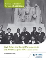 Access to History for the IB Diploma: Civil Rights and social movements in the Americas post-1945 Second Edition (Paperback)