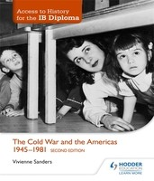 Access to History for the IB Diploma: The Cold War and the Americas 1945-1981 Second Edition (Paperback)