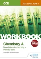 OCR AS/A Level Year 1 Chemistry A Workbook: Foundations in chemistry; Periodic table (Paperback)