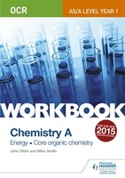 OCR AS/A Level Year 1 Chemistry A Workbook: Energy; Core organic chemistry (Paperback)