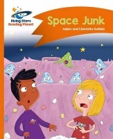 Reading Planet - Space Junk - Orange: Comet Street Kids - Rising Stars Reading Planet (Paperback)