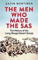 The Men Who Made the SAS: The History of the Long Range Desert Group (Hardback)