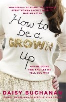 How to Be a Grown-Up (Paperback)