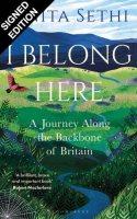 I Belong Here: A Journey Along the Backbone of Britain: Signed Bookplate Edition (Hardback)