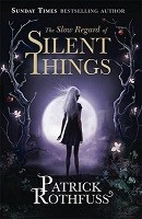 The Slow Regard of Silent Things - The Kingkiller Chronicle (Paperback)