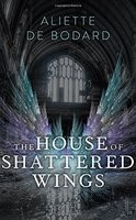 The House of Shattered Wings