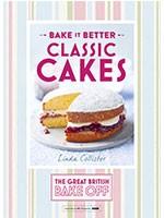 Great British Bake Off - Bake it Better (No.1): Classic Cakes (Hardback)