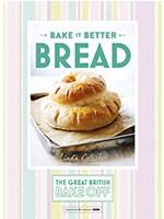Great British Bake Off - Bake it Better (No.4): Bread (Hardback)