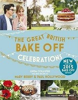 Great British Bake Off: Celebrations: With Recipes from the 2015 Series (Hardback)