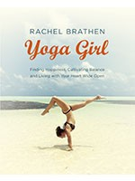 Yoga Girl: Finding Happiness, Cultivating Balance and Living with Your Heart Wide Open (Paperback)