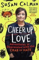 Cheer Up Love: Adventures in depression with the Crab of Hate (Paperback)