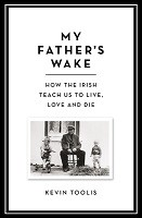 My Father's Wake: How the Irish Teach Us to Live, Love and Die (Hardback)