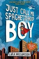 Just Call Me Spaghetti-Hoop Boy (Paperback)