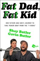 """Fat Dad, Fat Kid: One Father and Son's Journey to Take Power Away from the """"F-Word"""" (Paperback)"""