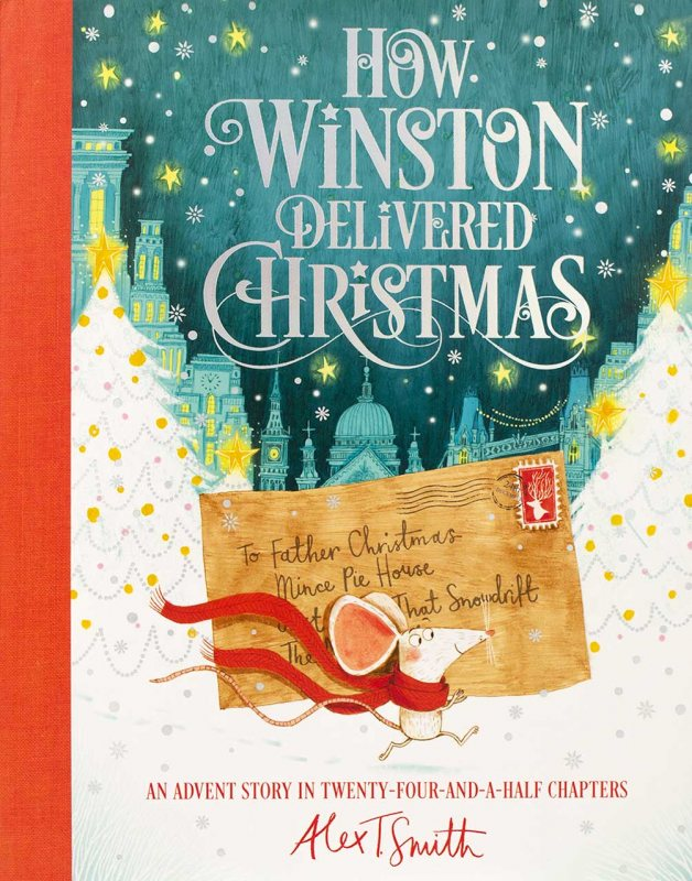 How Winston Delivered Christmas: An Advent Story in Twenty-Four-and-a-Half Chapters (Hardback)