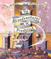 The Misadventures of Frederick (Hardback)