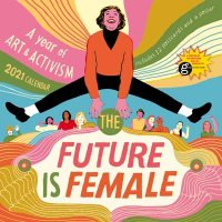 2021 the Future is Female Wall Calendar