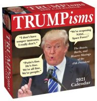 TRUMPisms 2021 Day-to-Day Calendar