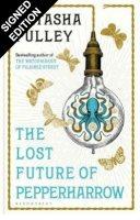 The Lost Future of Pepperharrow: Signed Edition (Hardback)