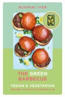 The Green Barbecue: Modern Vegan & Vegetarian Recipes to Cook Outdoors & In (Hardback)