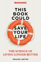 This Book Could Save Your Life: The Science of Living Longer Better (Paperback)