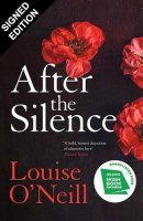 After the Silence: Signed Edition (Hardback)